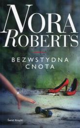 Bezwstydna cnota - Nora Roberts | mała okładka