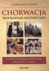 Chorwacja. Przewodnik historyczny - Sławomir Koper | mała okładka