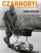 Czarnobyl. Spowiedź reportera - Igor Kostin | mała okładka