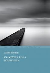 Człowiek poza istnieniem - Adam Hernas | mała okładka