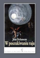 W poszukiwaniu raju - Jean Delumeau | mała okładka