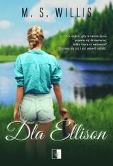 Dla Ellison - M.S Willis | mała okładka