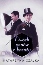 Dwóch panów z branży - Katarzyna Czajka | mała okładka