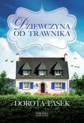 Dziewczyna od trawnika - Dorota Pasek | mała okładka