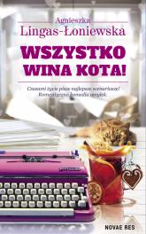 Wszystko wina kota - Agnieszka Lingas-Łoniewska | mała okładka