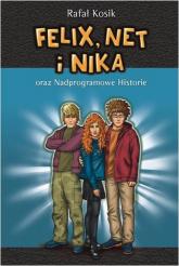 Felix, Net i Nika oraz nadprogramowe historie - Rafał Kosik | mała okładka