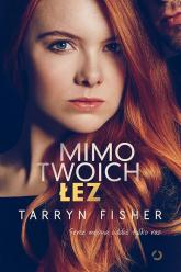 Mimo twoich łez - Tarryn Fisher | mała okładka