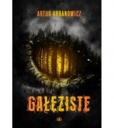 Gałęziste - Artur Urbanowicz | mała okładka