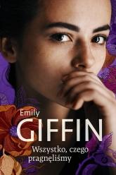 Wszystko, czego pragnęliśmy - Emily Giffin | mała okładka