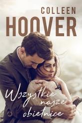 Wszystkie nasze obietnice - Colleen Hoover | mała okładka