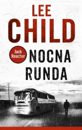 Jack Reacher. Tom 22. Nocna runda - Lee Child | mała okładka