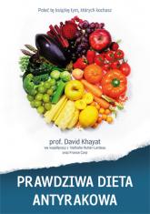 Prawdziwa dieta antyrakowa - prof. David  Khayat  | mała okładka