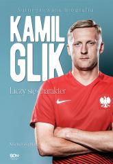 Kamil Glik. Liczy się charakter - Michał Zichlarz | mała okładka