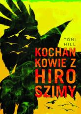 Kochankowie z Hiroshimy - Toni Hill | mała okładka