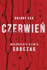 Kolory zła. Czerwień - Małgorzata Oliwia Sobczak | mała okładka