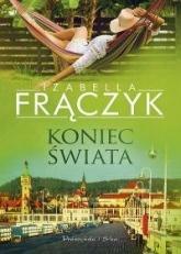 Koniec świata - Izabella  Frączyk | mała okładka