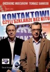 Kontaktowi Czyli Szklarze Bez Kitu - Grzegorz Miecugow, Tomasz Sianecki   mała okładka