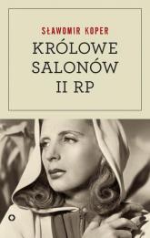 Królowe salonów Drugiej Rzeczpospolitej - Sławomir Koper | mała okładka