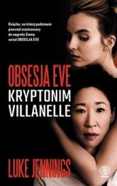 Kryptonim Villanelle. Obsesja Eve. Tom 1  -  Luke Jennings | mała okładka