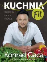 Kuchnia FIT  - Konrad Gaca | mała okładka