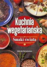 Kuchnia wegetariańska. Smaki świata - Arto der Haroutunian | mała okładka