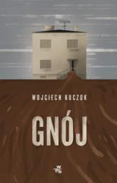 Gnój - Wojciech Kuczok | mała okładka