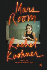 Mars Room  - Rachel Kushner | mała okładka