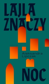 Lajla znaczy noc - Aleksandra Lipczak | mała okładka