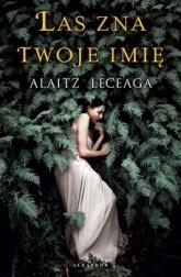 Las zna twoje imię -  Alaitz Leceaga | mała okładka