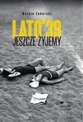 Lato'39. Jeszcze żyjemy - Marcin Zaborski | mała okładka
