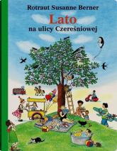Lato na ulicy Czereśniowej  - Rotraut Susanne Berner | mała okładka