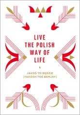 Live the Polish Way of Life & Jakoś to będzie - Beata Chomątowska, Dorota Gruszka, Daniel Lis | mała okładka