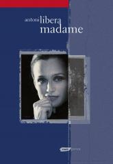 Madame  - Antoni Libera  | mała okładka