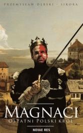 Magnaci. Ostatni polski król - Przemysław Dębski-Sikora | mała okładka