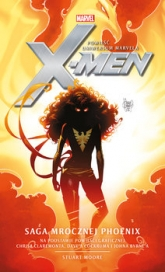 Marvel: X-Men. Saga Mrocznej Phoenix - Stuart Moore | mała okładka
