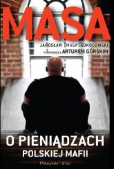 Masa o pieniądzach polskiej mafii  - Artur Górski, Jarosław  Sokołowski  | mała okładka
