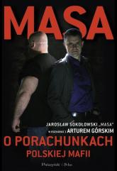 Masa o porachunkach polskiej mafii - Artur Górski, Jarosław  Sokołowski  | mała okładka
