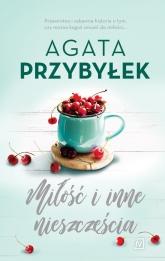 Miłość i inne nieszczęścia - Agata Przybyłek | mała okładka
