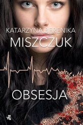 Obsesja  - Katarzyna Berenika Miszczuk | mała okładka