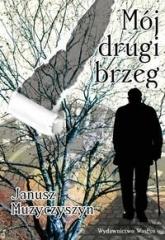 Mój drugi brzeg - Janusz Muzyczyszyn | mała okładka