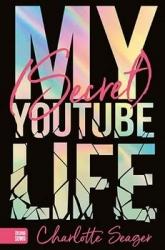 My Secret Youtube Life - Charlotte Seager | mała okładka