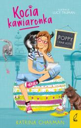 Kocia kawiarenka. Poppy i inne koty. Tom 1  - Katrina Charman | mała okładka