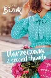 Narzeczona z second-handu - Agata Bizuk | mała okładka