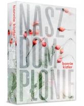 Nasz dom płonie - Bonnie Kistler | mała okładka