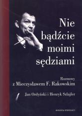 Nie bądźcie moimi sędziami - Mieczysław Rakowski, Jan Ordyński, Henryk Szl | mała okładka