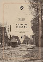 Nieobecne miasto - Kuba Szpilka, Piotr Mazik, Maciej Krupa | mała okładka