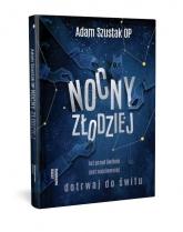 Nocny Złodziej - Adam Szustak OP | mała okładka