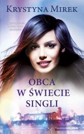 Obca w świecie singli - Krystyna Mirek | mała okładka