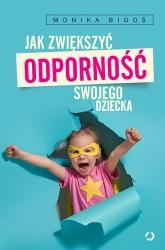 Jak zwiększyć odporność swojego dziecka - Monika Bigoś | mała okładka