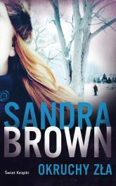 Okruchy zła - Sandra Brown | mała okładka